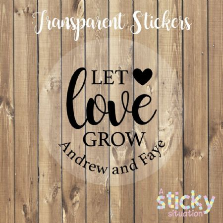 Personalised Transparent 'Let Love Grow' Stickers